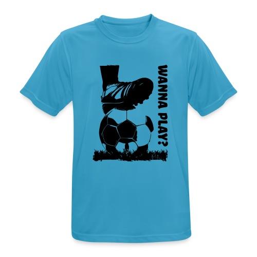 Wanna Play Football - Herre T-shirt svedtransporterende