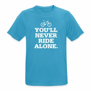 Never Ride Alone - Männer T-Shirt atmungsaktiv