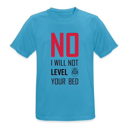 No I will not level your bed (vertical) - Men's Breathable T-Shirt