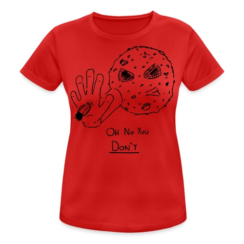 Oh No You Dont - Women's Breathable T-Shirt