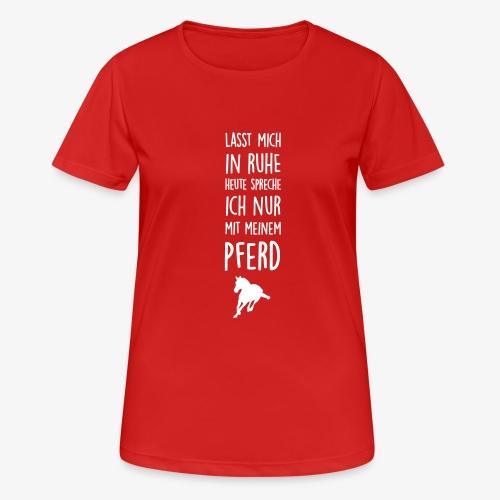 Vorschau: Lasst mich in Ruhe Pferd - Frauen T-Shirt atmungsaktiv