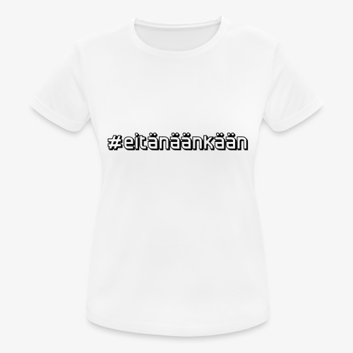 eitänäänkään - Women's Breathable T-Shirt