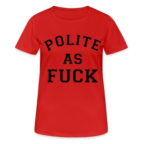 POLITE_AS_FUCK - Women's Breathable T-Shirt