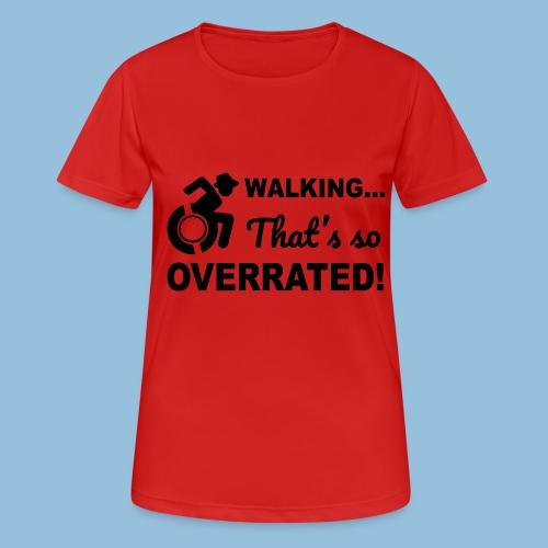 Walkingoverrated2 - vrouwen T-shirt ademend