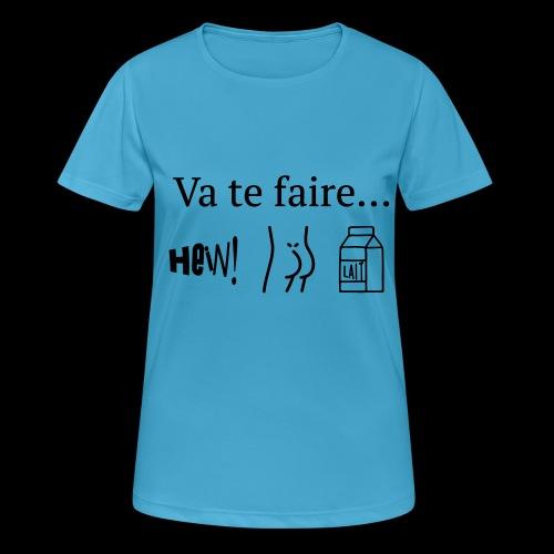 va te faire .... - T-shirt respirant Femme