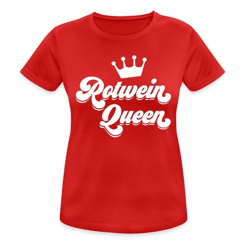 Rotwein Queen - Frauen T-Shirt atmungsaktiv