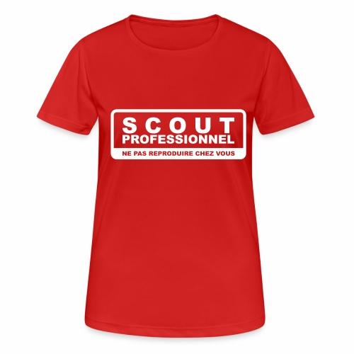 Scout Professionnel - Ne pas reproduire chez vous - T-shirt respirant Femme