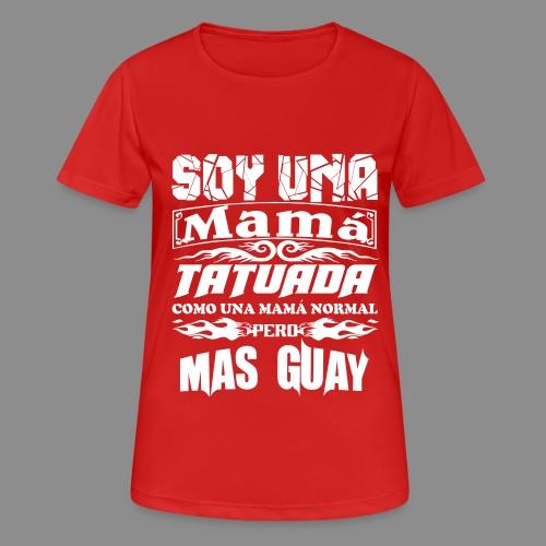 Soy una mamá tatuada - Camiseta mujer transpirable