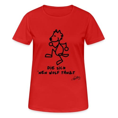 Die sich nen Wolf tanzt - Frauen T-Shirt atmungsaktiv