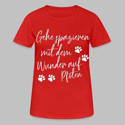 GEHE SPAZIEREN MIT DEM WUNDER AUF PFOTEN - Frauen T-Shirt atmungsaktiv
