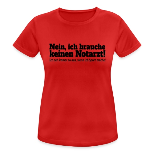 Sport Spruch - Frauen T-Shirt atmungsaktiv