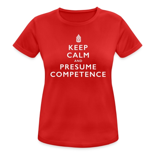 Presume Competence - Women's Breathable T-Shirt