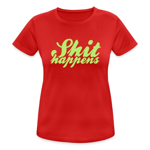 Shit Happens and Politics - Women's Breathable T-Shirt