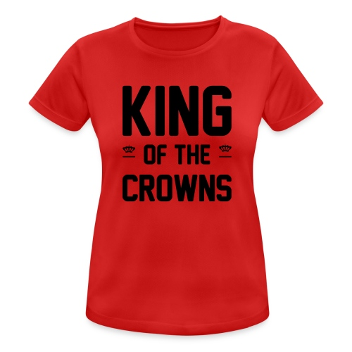 King of the crowns - vrouwen T-shirt ademend
