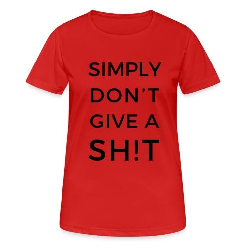 SIMPLY DON'T GIVE A SH!T - Maglietta da donna traspirante
