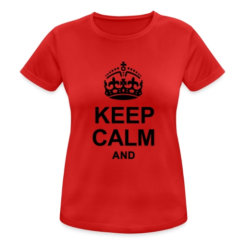 KEEP CALM - Women's Breathable T-Shirt