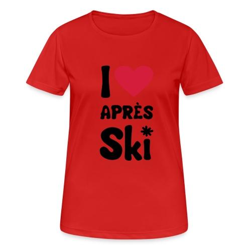 T-Shirt I love apres ski - Frauen T-Shirt atmungsaktiv