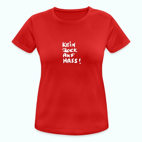 kein bock auf hass - Women's Breathable T-Shirt