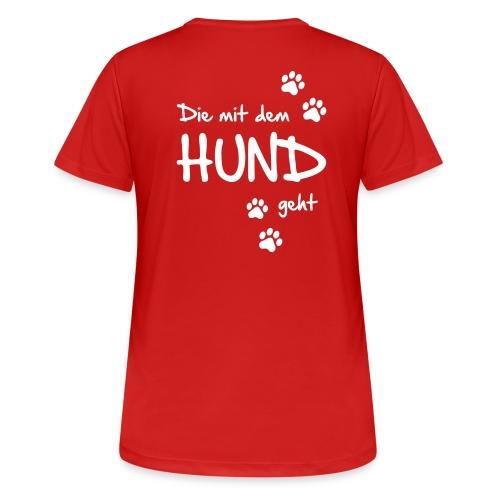 Vorschau: Die mit dem Hund geht - Frauen T-Shirt atmungsaktiv