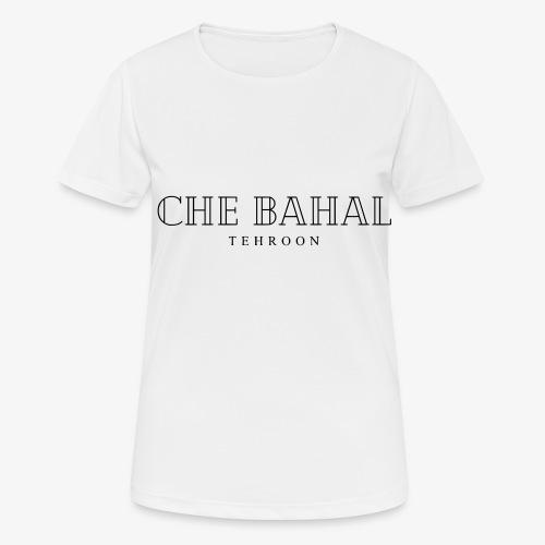 CHE BAHAL - Frauen T-Shirt atmungsaktiv