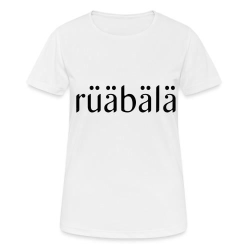 rüäbäla - Frauen T-Shirt atmungsaktiv
