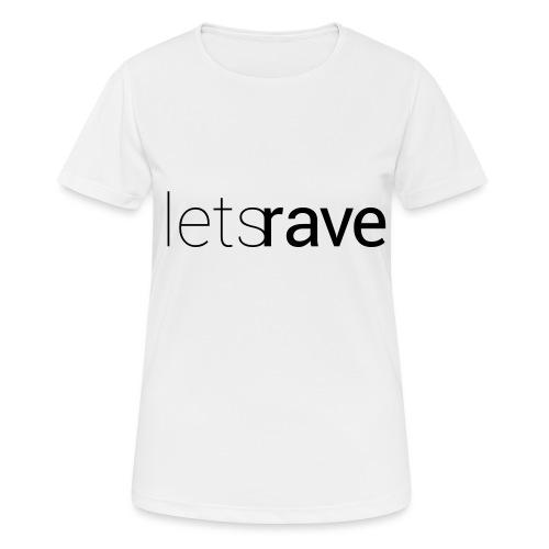 letsrave - Frauen T-Shirt atmungsaktiv
