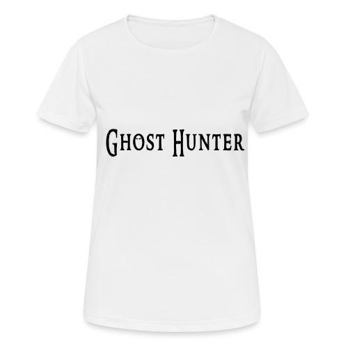 Ghost Hunter - Frauen T-Shirt atmungsaktiv