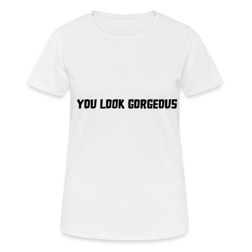 YOU LOOK GORGEOUS - Vrouwen T-shirt ademend actief