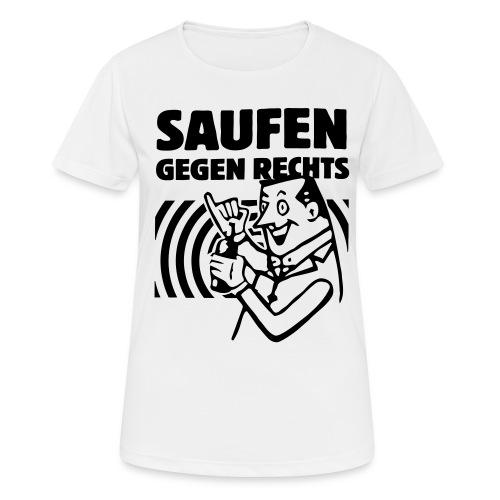 Saufen gegen Rechts - Frauen T-Shirt atmungsaktiv