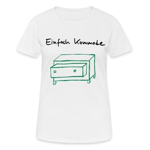 Einfach Kommode - Frauen T-Shirt atmungsaktiv