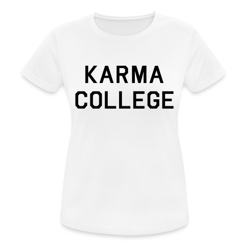 Karma College Karma Fucks Back What goes - Women's Breathable T-Shirt