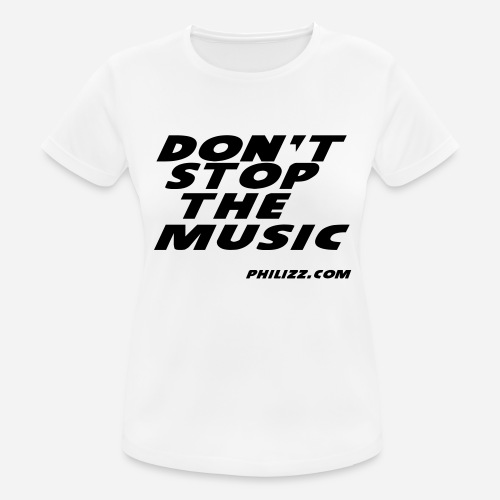 dontstopthemusic - Women's Breathable T-Shirt