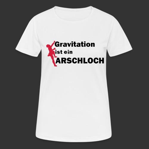 Gravitation Arschloch - Frauen T-Shirt atmungsaktiv