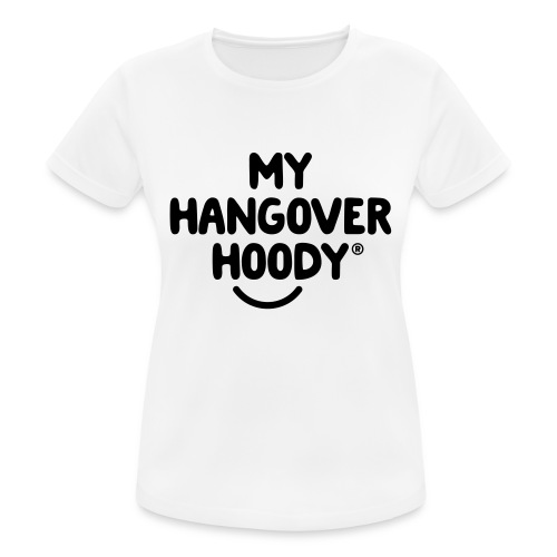 The Original My Hangover Hoody® - Women's Breathable T-Shirt