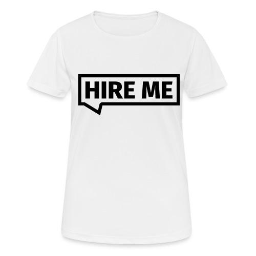 HIRE ME! (callout) - Women's Breathable T-Shirt