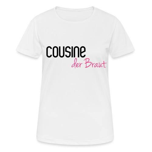 Cousine der Braut - Frauen T-Shirt atmungsaktiv