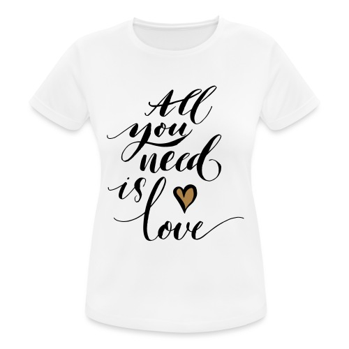 all you need is love - Valentine's Day - Women's Breathable T-Shirt