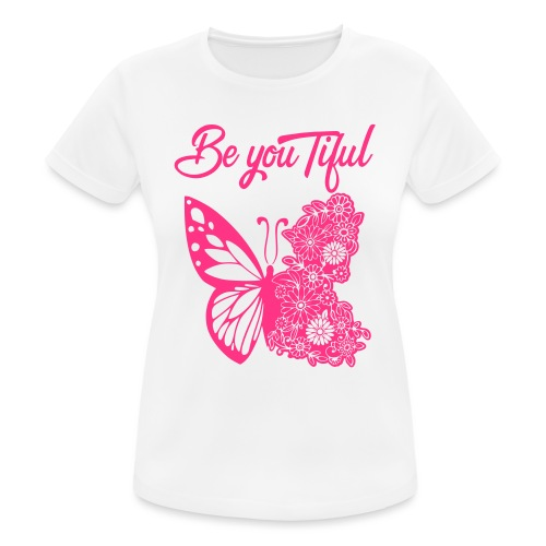 Be you tiful flower butterfly - Vrouwen T-shirt ademend actief