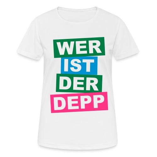 Wer ist der Depp - Balken - Frauen T-Shirt atmungsaktiv