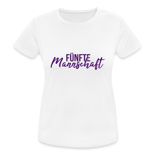 Fünfte Mannschaft Mixed - Frauen T-Shirt atmungsaktiv