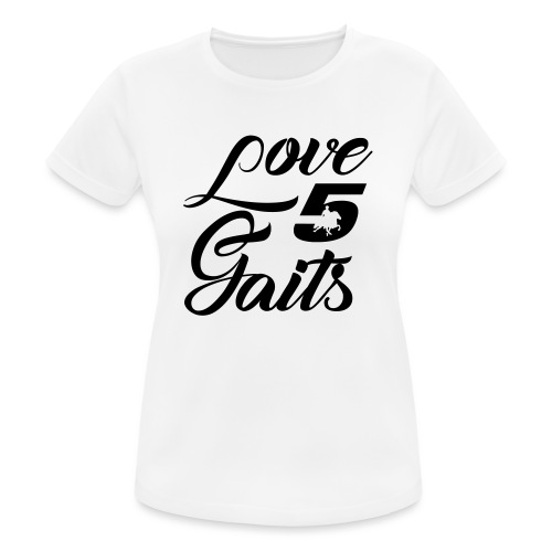 Love 5Gaits - Women's Breathable T-Shirt