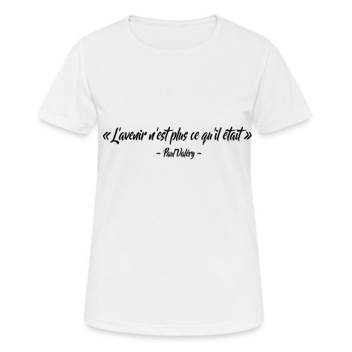 L'avenir n'est plus ce qu'il était - T-shirt respirant Femme