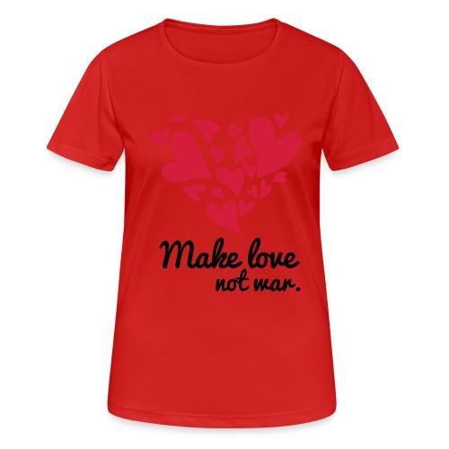Make Love Not War T-Shirt - Women's Breathable T-Shirt