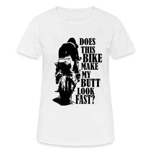 Does this bike make my butt look fast? - Frauen T-Shirt atmungsaktiv