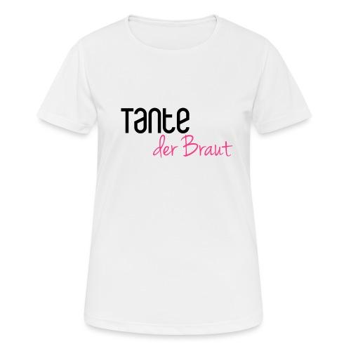 Tante der Braut - Frauen T-Shirt atmungsaktiv