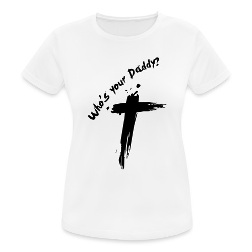 Who's your Daddy? - Vrouwen T-shirt ademend actief