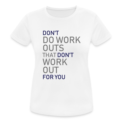 Don't do workouts - Women's Breathable T-Shirt
