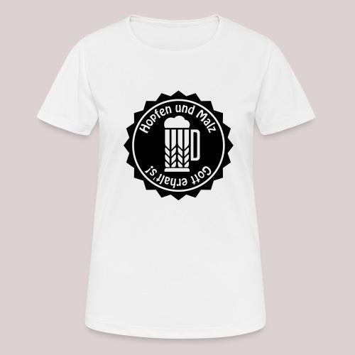 Hopfen und Malz - Gott erhalt's! - Bier - Alkohol - Frauen T-Shirt atmungsaktiv