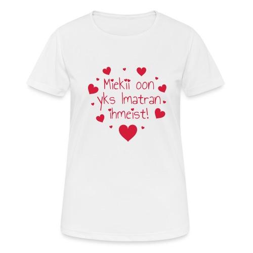 Miekii oon yks Imatran Ihmeist! Naisten t-paita - naisten tekninen t-paita