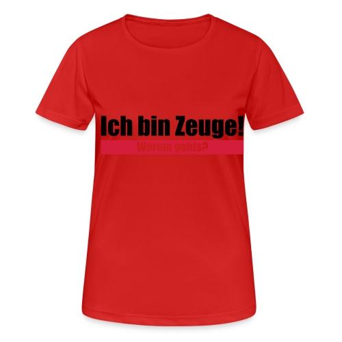 Ich bin Zeuge - Frauen T-Shirt atmungsaktiv